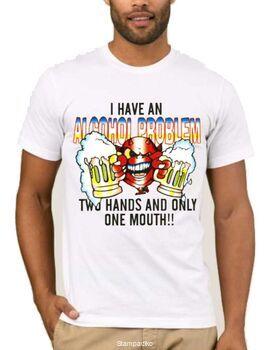 Αστεία T-shirts I Have an Alcohol problem Two Hands and Only One Mouth
