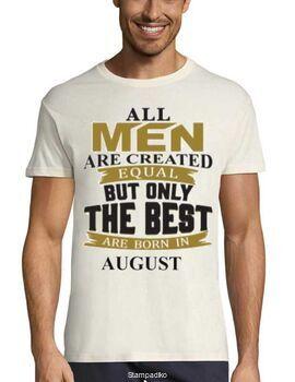 Μπλούζα με στάμπα All men are created equal But only the best are born in August