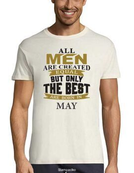 Μπλούζα με στάμπα γενεθλίων All men are created equal But only the best are born in May